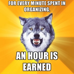 for-every-minute-spent-in-organizing-an-hour-is-earned